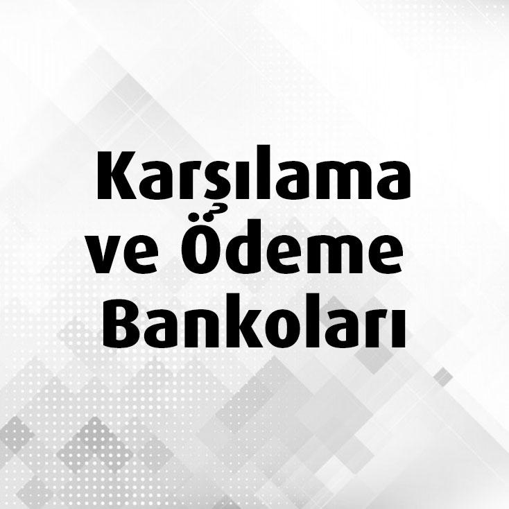 Karşılama ve Ödeme Bankoları